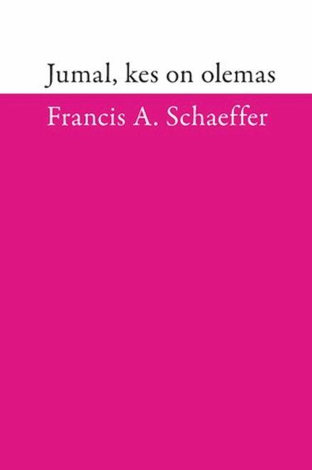 Jumal-kes-on-olemas-francis-shaeffer