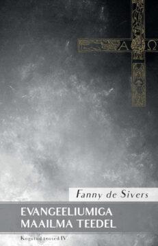 Evangeelium maailma teedel IV Fanny de Sivers
