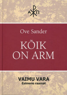 Kõik on arm - Ove Sander