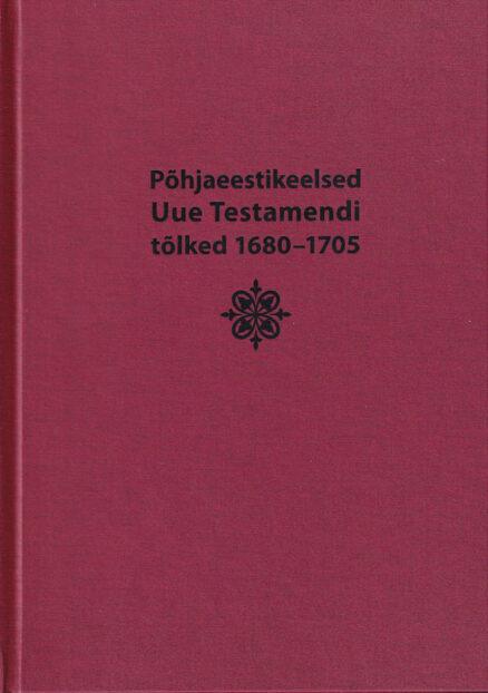 Põhjaeestikeelsed-Uue-Testamendi-tõlked