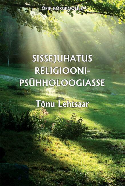 Sissejuhatus Religioonipsühholoogiasse Tonu Lehtsaar