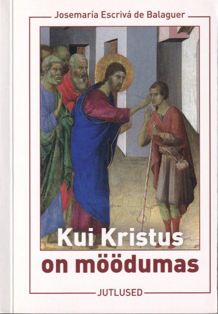 Kui-Kristus-on-möödumas
