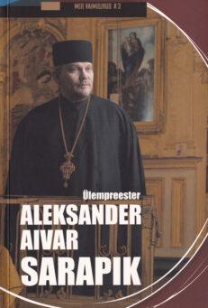 Ülempreester-Aleksander-Aivar-Sarapik