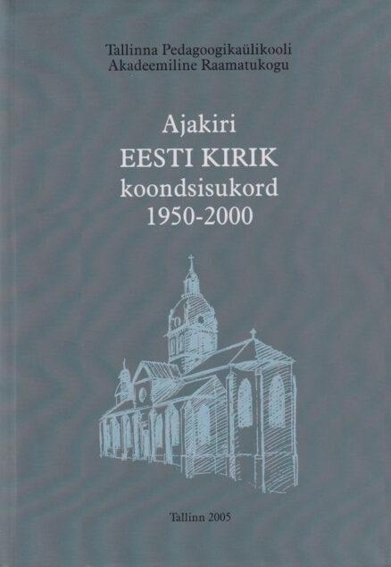 Ajakiri-EESTI-KIRIK-koondsisukord-1950-2000