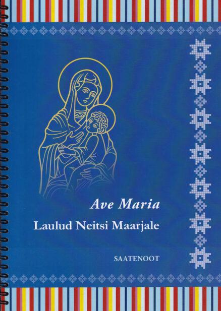 Ave-Maria-Laulud-neitsi-Maarjale-saatenoot
