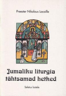 Jumaliku-liturgia-tähtsamad-hetked