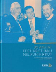 30-aastat-Eesti-Kristlikku-Nelipühi-Kirikut